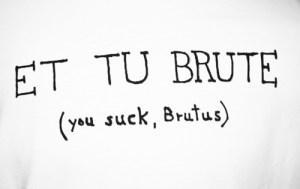 et tu brute, ides of march