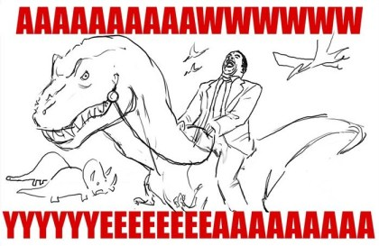 awwww yeeaaa riding on a t-rex