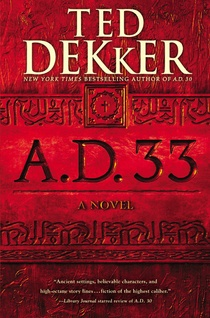 Book Review – A.D. 33 by Ted Dekker