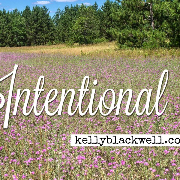 Intentional – Five Minute Friday