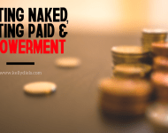 Getting Naked, Getting Paid, and Empowerment AKA It's NOT Only About Your Intentions