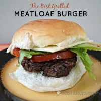 Meatloaf Burger: A Recipe for the Best Grilled Hamburger