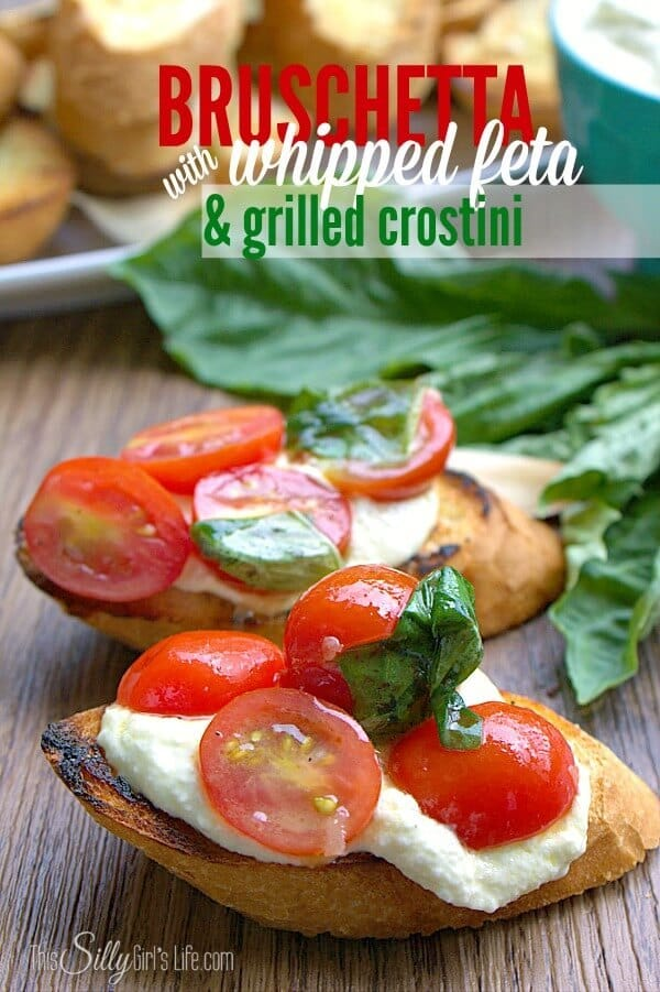 Bruschetta with Whipped Feta and Grilled Crostini - This Silly Girl's Life