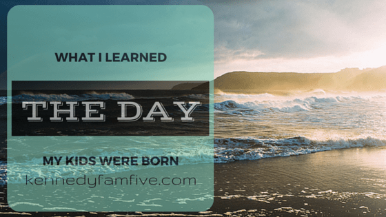 What I Learned the Day My Kids Were Born