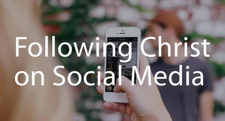 Following Christ on Social Media