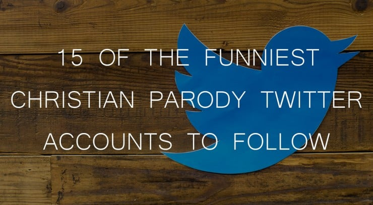 15 of the Funniest Christian Parody Twitter Accounts to Follow