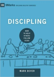 Mark Dever - Discipling How to Help Others Follow Jesus Cover