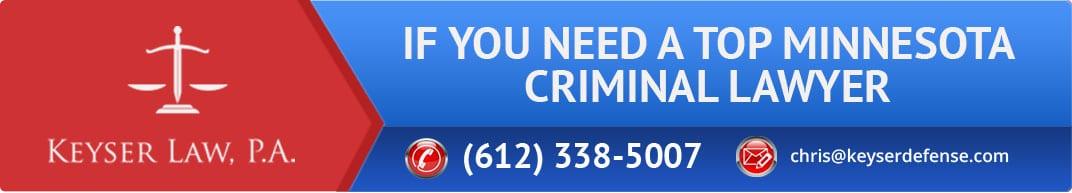 If You Need a Top Minnesota Criminal Lawyer Call 312-338-5007