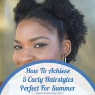 How To Achieve 5 Curly Hairstyles Perfect For Summer
