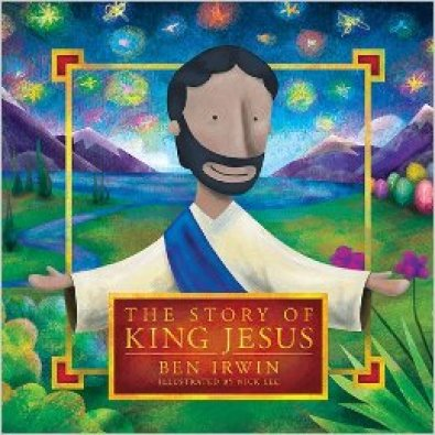 The Story of King Jesus from David C. Cook
