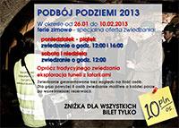 Ferie: Podbój Podziemi w Szczecinei Gdzie: Alter Ego. Pl. Batorego 4. Szczecin Kiedy: poniedziałek-piątek, godz. 12:00 i 16:00 sobota i niedziela godz. 12:00