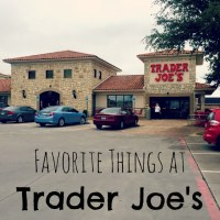 Favorite Things at Trader Joe's