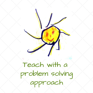 Teach with a problem solving approach