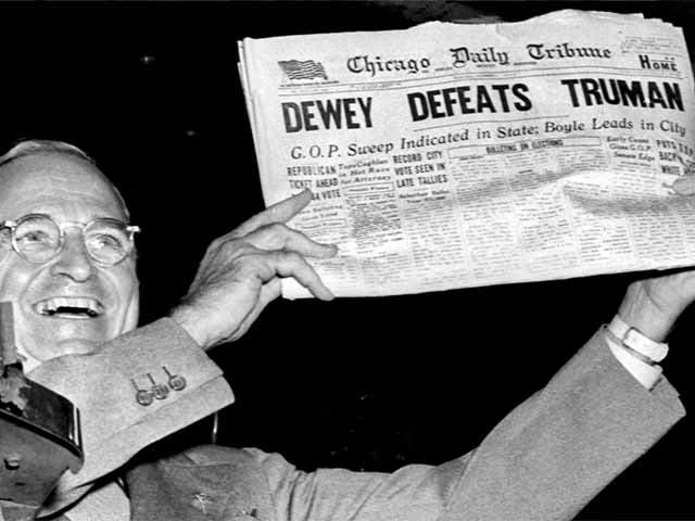 Harry Truman, he wasn't defeated..