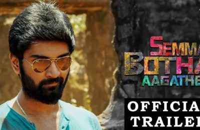 Semma Botha Aagathey Official Trailer