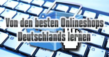 von-den-besten-onlineshops-deutschlands-lernen