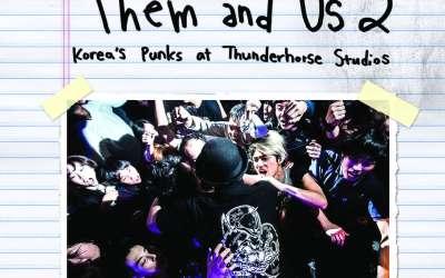 World Domination, Inc : Them & Us 2: Korea's Punks at Thunderhorse Studios