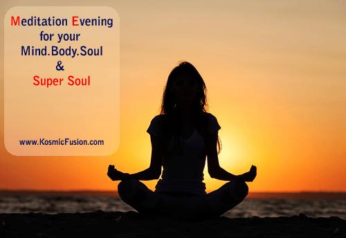 Meditation Evening for Mind Body Soul and Super Soul