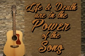 Life and death are in the power of the song