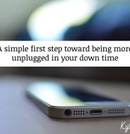 A Simple Step Toward Being More Unplugged - Kyla Roma