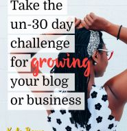 Take the un-30 day challenge for growing your blog or business with Kyla Roma