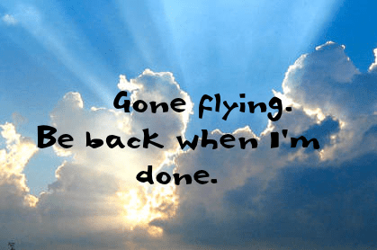 Gone flying!