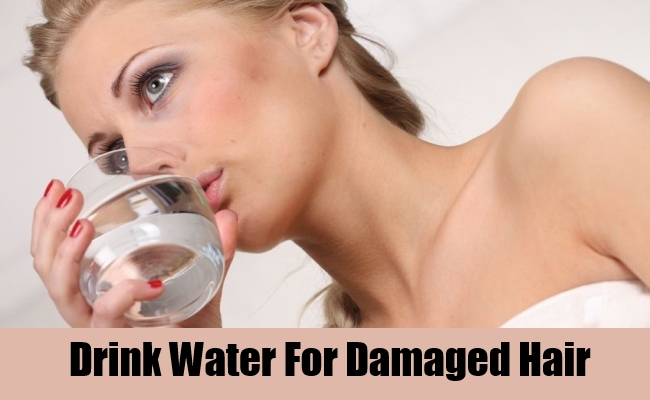 Drink Water For Damaged Hair