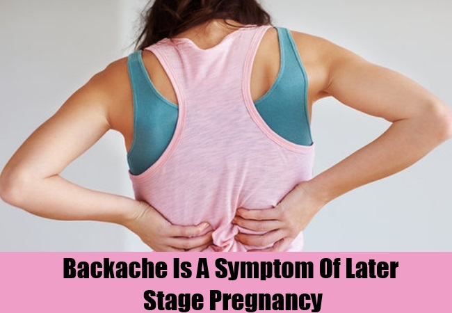 Backache Is A Symptom Of Later Stage Pregnancy