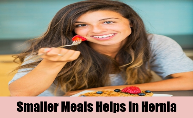 Smaller Meals Helps In Hernia