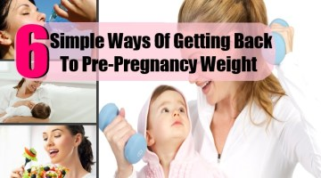 6 Simple Ways Of Getting Back To Pre-Pregnancy Weight