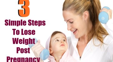 3 Simple Steps To Lose Weight Post Pregnancy