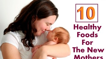 10 Best Recommended Foods For The New Mothers