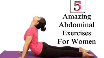 5 Amazing Abdominal Exercises For Women