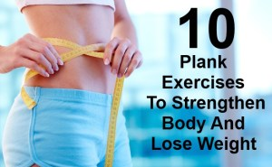 10 Plank Exercises To Strengthen Body And Lose Weight