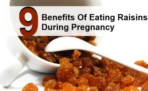 9 Top Benefits Of Eating Raisins During Pregnancy