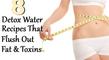 8 Detox Water Recipes That Flush Out Fat And Toxins