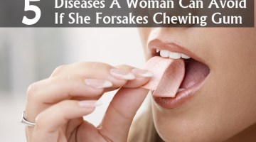 Diseases A Woman Can Avoid If She Forsakes Chewing Gum