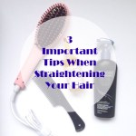 3 Important Tips When Straightening Your Hair