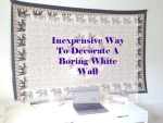 Inexpensive Way To Decorate A Boring White Wall With A Tapestry