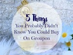 5 Things You Probably Didn't Know You Could Buy On Groupon