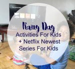 Rainy Day Activities For Kids + Netflix Newest  Series For Kids