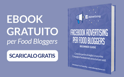 Facebook Ads per Food Bloggers - ebook gratis