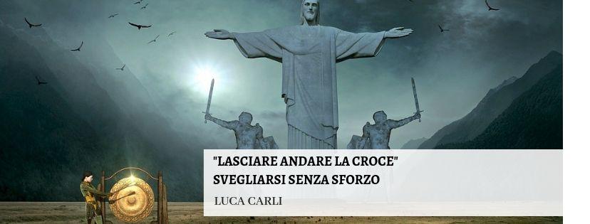 Lasciare andare la Croce