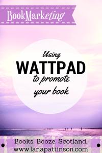 Using Wattpad for Book Marketing   www.lanapattinson.com