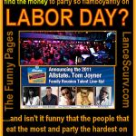 The Funny Pages – Why Is It That The Unemployed Party The Hardest At Your Expense On Labor Day?