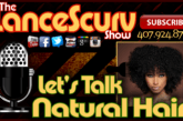 Let's Talk Natural Hair! – The LanceScurv Show