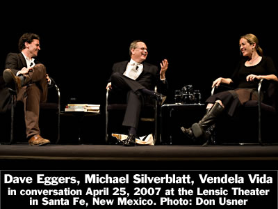 Dave Eggers (far left) and Vendela Vida (far right) in conversation with Michael Silverblatt at the Lensic Theater in Santa Fe, New Mexico, Wednesday, April 25, 2007. Photo: Don Usner
