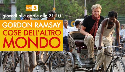 """Gordon Ramsey su Rai5 con """"Cose dell'altro mondo"""""""