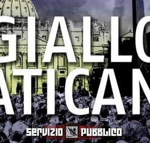 Servizio Pubblico Più torna con lo speciale Giallo Vaticano