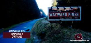 Análisis de Wayward Pines. Temporada 2. Capítulo 10